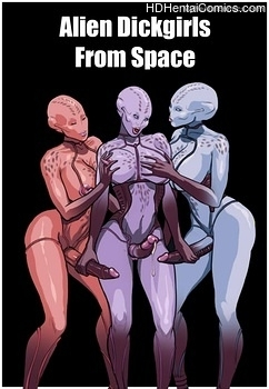 Alien-Dickgirls-From-Space001 hentai porn comics