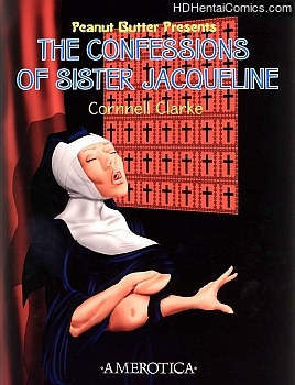 The Confessisons Of Sister Jacqueline free porn comic